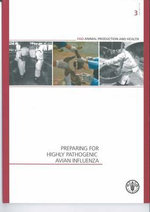 Preparing for Highly Pathogenic Avian Influenza :  Fao Animal Production and Health Manuals No. 3 - Food and Agriculture Organization