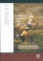 The State of Food and Agriculture 2010-11 : Women in Agriculture - Closing the Gender Gap for Development - Food and Agriculture Organization