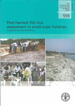 Post-Harvest Fish Loss Assessment in Small-Scale Fisheries : A Guide for the Extension Officer - Y. Diei-Ouadi