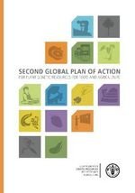 The Second Global Plan of Action for Plant Genetic Resources for Food and Agriculture - Food and Agriculture Organization of the United Nations