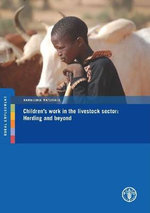 Children's Work in the Livestock Sector : Herding and Beyond - Food and Agriculture Organization of the United Nations