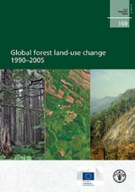 Global Forest Land-use Change 1990 - 2005 : Fao Forestry Paper No 169 - Food and Agriculture Organization