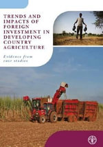 Trends and Impacts of Foreign Investment in Developing Country Agriculture : Evidence from Case Studies - Food and Agriculture Organization of the United Nations