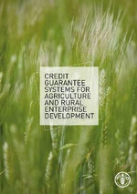 Credit Guarantee Systems for Agriculture and Rural Enterprise Development - Food and Agriculture Organization