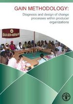 Gain Methodology : Diagnosis and Design of Change Processes Within Producer Organizations - Food and Agriculture Organization of the United Nations