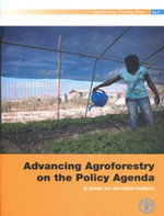 Advancing Agroforestry on the Policy Agenda : A Guide for Decision - Food and Agriculture Organization of the United Nations