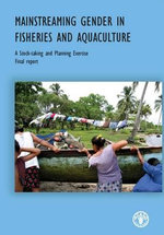 Mainstreaming Gender in Fisheries and Aquaculture : A Stock-Taking and Planning Exercise - Food and Agriculture Organization of the United Nations