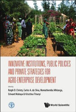 Innovative Institutions, Public Policies and Private Strategies for Agro-Enterprise Development - Food and Agriculture Organization of the United Nations