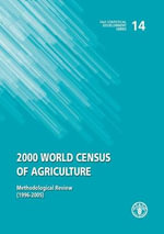 2000 World Census of Agriculture - Methodological Review (1996-2005) : Fao Statistical Development Series No. 14 - Food and Agriculture Organization