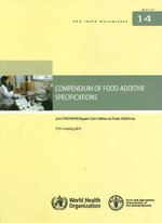 Compendium of Food Additive Specifications : Joint FAO/WHO Expert Committee on Food Additives, 77th Meeting 2013 - Joint FAO/WHO Expert Committee on Food Additives