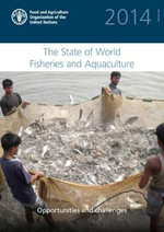 The State of the World Fisheries and Aquaculture (Sofia) 2014 : 2014 - Food & Agriculture Organisation of the United Nations