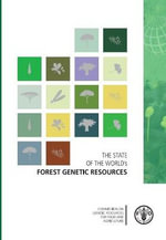 The State of the World's Forest Genetic Resources - Food and Agriculture Organization