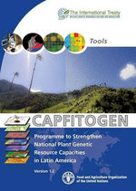 Capfitogen - Programme to Strengthen National Plant Genetic Resource Capacities in Latin America : Version 1.2 - Food and Agriculture Organization of the United Nations