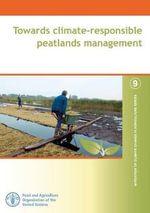 Towards Climate-Responsible Peatlands Management : Mitigation of Climate Change in Agriculture Series - FAO