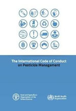 International Code of Conduct on Pesticide Management - Food and Agriculture Organization of the United Nations