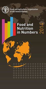 Food and Nutrition in Numbers 2014 - FAO, Food and Agriculture Organization of the United Nations -