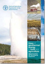 Uses of Geothermal Energy in Food and Agriculture : Opportunities for Developing Countries - Food and Agriculture Organization of the United Nations