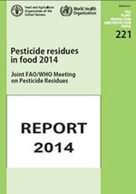 Pesticides Residues in Food 2014 : Joint FAO/Who Meeting on Pesticides Residues - Report 2014 - Food and Agriculture Organization of the United Nations