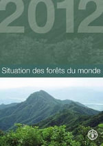 Situation Des Forets Du Monde : Building Resilience to the Challenge of Global Cha... - Food and Agriculture Organization of the United Nations
