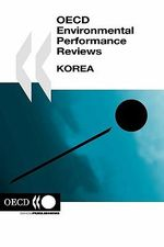 Oecd Environmental Performance Reviews Korea - Oecd Publishing