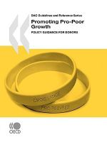 Dac Guidelines and Reference Series Promoting Pro-Poor Growth : Policy Guidance for Donors :  Policy Guidance for Donors - OECD Publishing