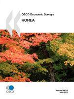 Oecd Economic Surveys : Korea - Volume 2007 Issue 6 :  Korea - Volume 2007 Issue 6 - Publishing Oecd Publishing