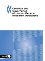 Creation and Governance of Human Genetic Research Databases - Organisation for Economic Co-operation and Development Staff