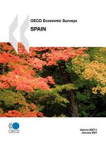 Oecd Economic Surveys : Spain - Volume 2007 Issue 1 :  Spain - Volume 2007 Issue 1 - Publishing Oecd Publishing