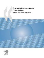 Ensuring Environmental Compliance : Trends and Good Practices - Publishing Oecd Publishing