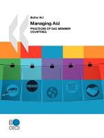 Better Aid Managing Aid : Practices of DAC Member Countries - OECD Publishing