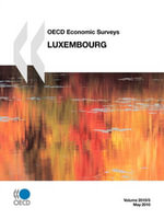 OECD Economic Surveys :  Luxembourg 2010 -  OECD Publishing
