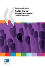 Conflict and Fragility Do No Harm : International Support for Statebuilding - OECD Publishing