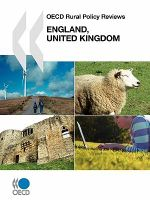 OECD Rural Policy Reviews OECD Rural Policy Reviews : England, United Kingdom 2011 - OECD Publishing
