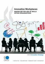 Innovative Workplaces : Making Better Use of Skills within Organisations - Oecd Publishing