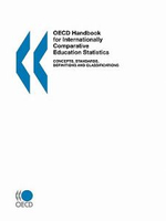OECD Handbook for Internationally Comparative Education Statistics - Concepts, Standards, Definitions and Classifications :  Realising the Benefits of Globalisation and the K... - Oecd Publishing