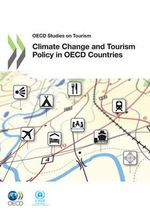 Climate Change and Tourism Policy in OECD Countries - Organisation for Economic Co-operation and Development
