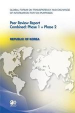Republic of Korea 2012 : Combined: Phase 1 + Phase 2 - Global Forum on Transparency and Exchange of Information for Tax Purposes