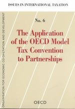 The Application of the OECD Model Tax Convention to Partnerships :  A review of good Practices - Oecd Publishing