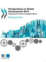 Perspectives on Global Development 2013 : New Strategies for Development - Organization for Economic Co-Operation and Development (OECD)