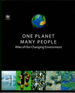 One Planet, Many People : Atlas of Our Changing Environment - United Nations Environment Programme