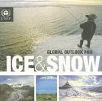 Global Outlook for Ice & Snow - United Nations Environment Programme