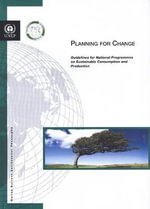 Planning for Change : Guidelines for National Programmes on Sustainable Consumption and Production - United Nations Environment Programme
