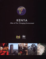 Kenya : Atlas of Our Changing Environment - United Nations Environment Programme