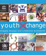 Youth Xchange : Climate Change and Lifestyles Guidebook - United Nations Environment Programme