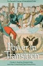 Power in Transition : The Peaceful Change of International Order - Charles A. Kupchan