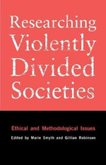 Researching Violently Divided Societies : Ethical and Methodological Issues