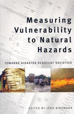 Measuring Vulnerability to Natural Hazards : Towards Disaster Resilient Societies :  Towards Disaster Resilient Societies