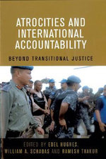 Atrocities and International Accountability : Beyond Transnational Justice :  Beyond Transnational Justice