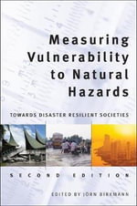Measuring Vulnerability to Natural Hazards : Towards Disaster Resilient Societies