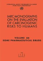 Some Pharmaceutical Drugs : IARC Monograph on the Evaluation of Carcinogenic Risks to Humans - International Agency for Research on Cancer